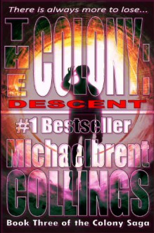 The Colony: Descent (The Colony, Vol. 3) - Michaelbrent Collings