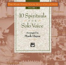 10 Spirituals for Solo Voice - Mark Hayes