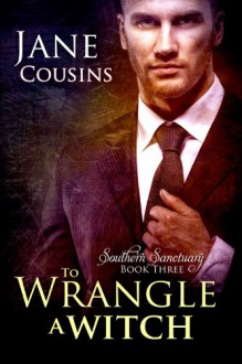 To Wrangle A Witch - Jane Cousins