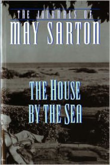 The House By The Sea - May Sarton, Beverly Hallam (Photographer)