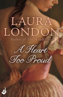 A Heart Too Proud - Laura London