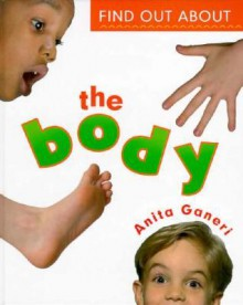 Find Out about the Body - Anita Ganeri