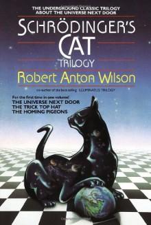 Schrödinger's Cat Trilogy - Robert Anton Wilson