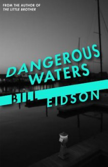 Dangerous Waters - Bill Eidson