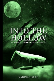 Into the Hollow (Experiment in Terror, #6) - Karina Halle