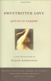 Sweetbitter Love: Poems of Sappho - Sappho, Willis Barnstone