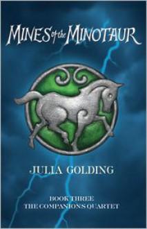 Mines of the Minotaur (Companions Quartet Series #3) - Julia Golding