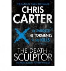 The Death Sculptor (Robert Hunter Series #4) - Chris Carter