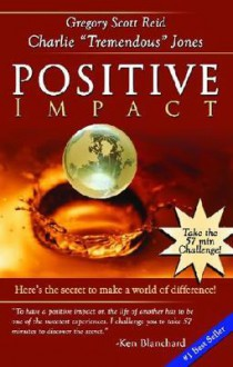 Positive Impact - Gregory Scott Reid,Charlie Jones