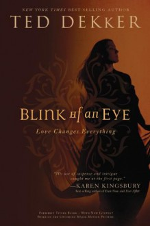 Blink of an Eye - Ted Dekker