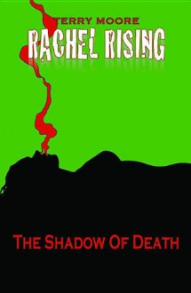 Rachel Rising: The Shadow of Death - Terry Moore