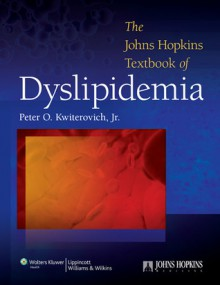 The Johns Hopkins Textbook of Dyslipidemia - Peter O. Kwiterovich Jr.