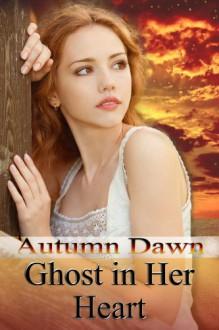 Ghost in Her Heart - Autumn Dawn