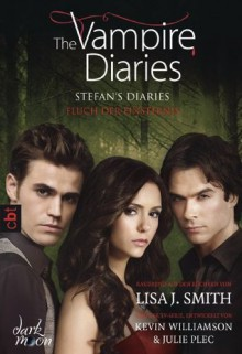 The Vampire Diaries - Stefan's Diaries - Fluch der Finsternis: Band 6 (German Edition) - L.J. Smith, Michaela Link