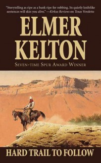 Hard Trail To Follow (Texas Rangers) - Elmer Kelton