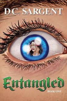 Entangled: Book One - D.C. Sargent
