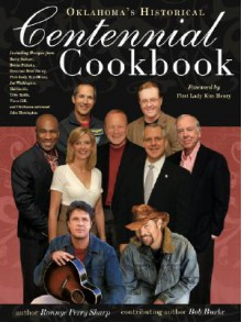 Oklahoma's Historical Centennial Cookbook - Ronnye Perry Sharp, Bob Burke
