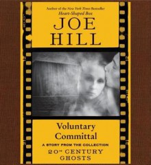 Voluntary Committal (Audio) - Joe Hill