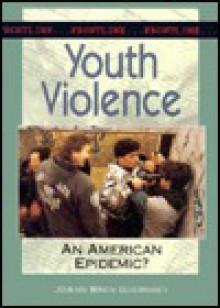 Youth Violence: An American Epidemic? - Joann Bren Guernsey
