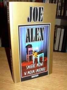 Śmierć mówi w moim imieniu - Joe Alex