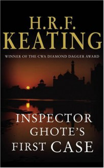 Inspector Ghote's First Case - H.R.F. Keating