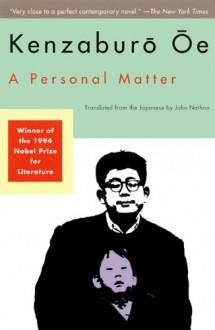 A Personal Matter - Kenzaburō Ōe,John Nathan