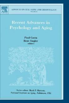Recent Advances in Psychology and Aging - Paul Costa, Mark Mattson, Ilene Siegler, Ilene C. Siegler