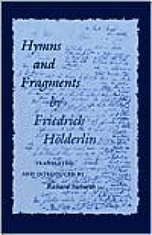 Hymns and Fragments - Friedrich Hölderlin