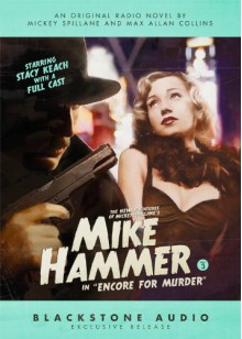 The New Adventures of Mickey Spillane's Mike Hammer, Vol. 3: Encore for Murder - Max Allan Collins,Mickey Spillane,Stacy Keach
