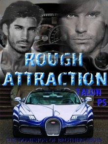 Rough Attraction - Talon P.S.