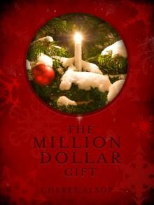 The Million Dollar Gift - Cheree Alsop