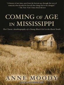 anne moody coming of age in Anne moody is a former civil rights activist who penned the award-winning autobiography 'coming of age in mississippi' synopsis born on september 15, 1940, in the centreville area of mississippi, anne moody became a college student who engaged in civil rights work for groups like the congress of racial equality and the student nonviolent coordinating committee.