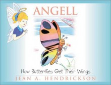 How Butterflies Get Their Wings - Jean A. Hendrickson
