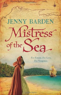Mistress of the Sea. by Jenny Barden - Jenny Barden