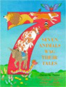 Seven Animals Wag Their Tale - Howard Bogot, Fred Marvin, Mary K Bogot