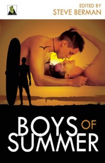 Boys of Summer - Steve Berman, Ann Zeddies, Shawn Syms, Dia Pannes, Marguerite Croft, Christopher Reynaga, Aimee Payne, Nathan Burgoine, Sam Cameron, Alex Jeffers
