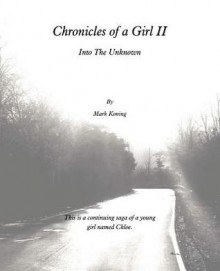 Chronicles of a Girl II: Into the Unknown - Mark Koning