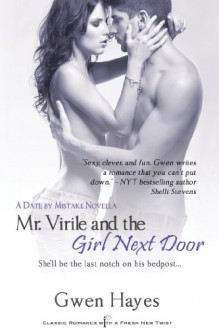 Mr. Virile and the Girl Next Door - Gwen Hayes