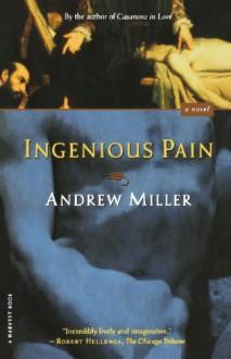 Ingenious Pain (Harvest Book) - Andrew Miller