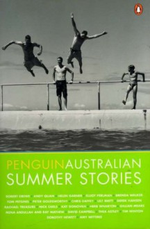 Penguin Australian Summer Stories 4 - Thea Astley, Tim Winton, Brenda Walker, Tom Petsinis, Derek Hansen, Peter Goldsworthy, Rachael Treasure, Amy Witting, Chris Daffey, Lily Brett, Nick Earls, Kay Donovan, Herb Wharton, Robert Drewe, Gillian Mears, Mena Abdullah, Andy Quan, Helen Garner, Elliot Perlman, David