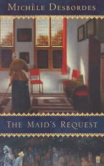 The Maid's Request: A Story - Michèle Desbordes