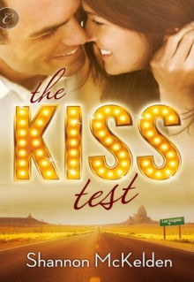 The Kiss Test - Shannon McKelden