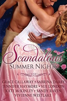 Scandalous Summer Nights - Sandy Raven, Vivienne Westlake, Sabrina Darby, Jennifer Haymore, Grace Callaway, Kate McKinley, Sue London