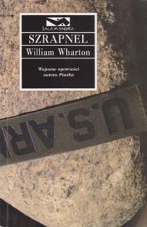 Szrapnel - William Wharton