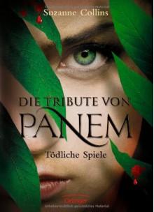 Die Tribute von Panem: Tödliche Spiele - Sylke Hachmeister,Peter Klöss,Hauptmann Hauptmann Kompanie,Suzanne Collins
