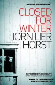 Closed for Winter - Jørn Lier Horst, Anne Bruce