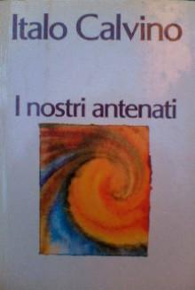 I nostri antenati - Italo Calvino