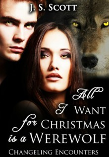 All I Want For Christmas is a Werewolf - J.S. Scott