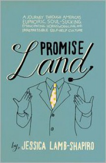 Promise Land: My Journey Through America's Self-Help Culture - Jessica Lamb-Shapiro