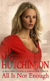 All is Not Enough - Meg Hutchinson